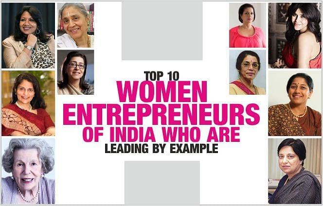 TOP 10 WOMEN ENTREPRENEURS OF INDIA WHO ARE LEADING BY EXAMPLE
