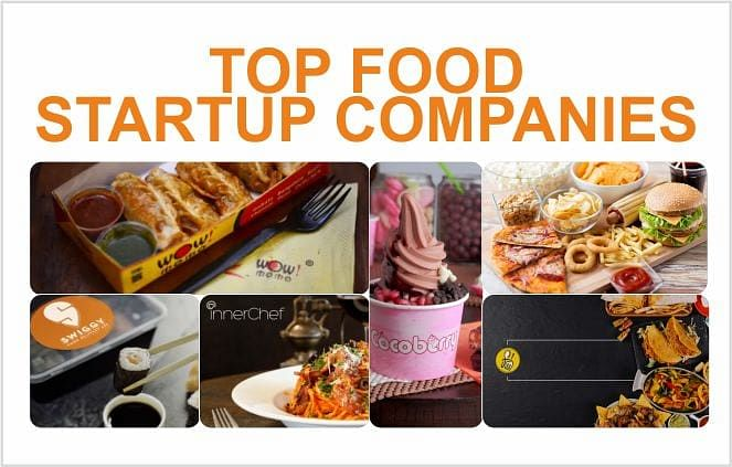Top Food Startup Companies in India, Defining the Future of Food Industry in 2019