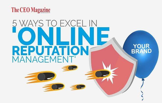 5 WAYS TO EXCEL IN 'ONLINE REPUTATION MANAGEMENT'