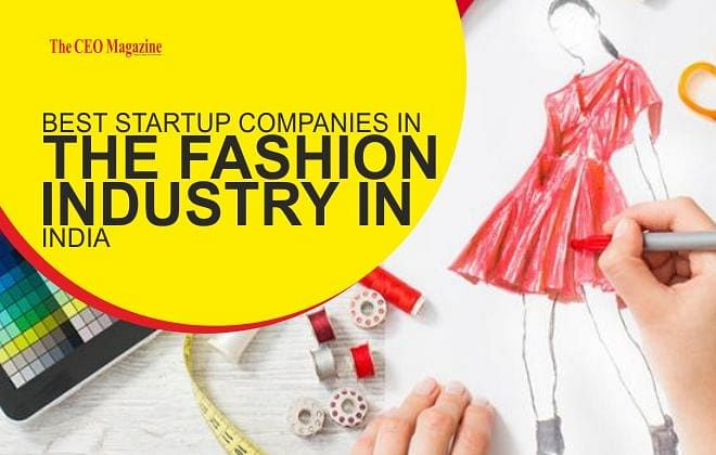 Best Startup Companies in the Fashion Industry in India
