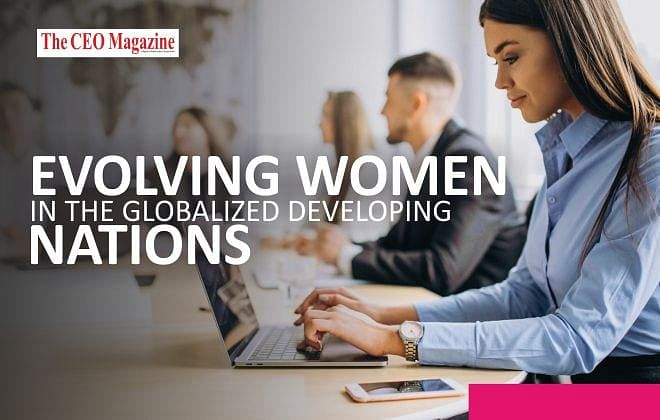 EVOLVING WOMEN IN THE GLOBALIZED DEVELOPING NATIONS