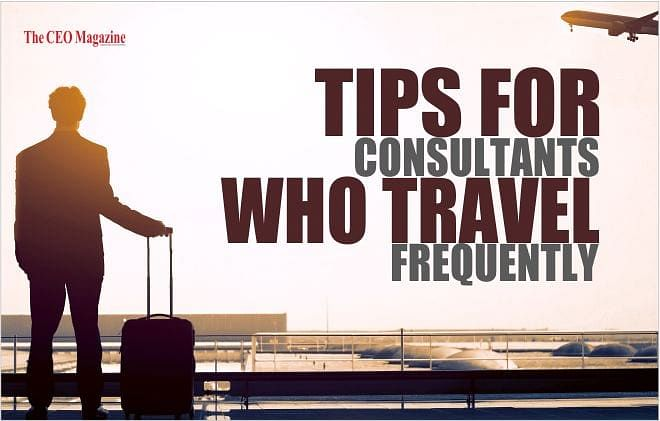 Tips for Consultants who Travel Frequently