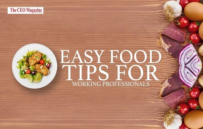 EASY FOOD TIPS FOR WORKING PROFESSIONALS