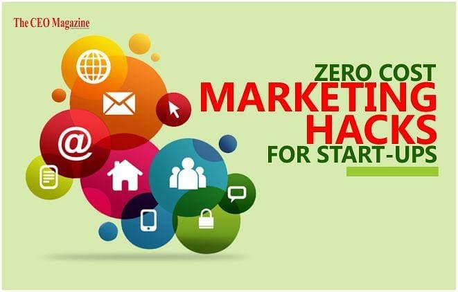 Zero Cost Marketing Hacks for Start-ups