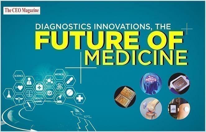 DIAGNOSTICS INNOVATIONS, THE FUTURE OF MEDICINE