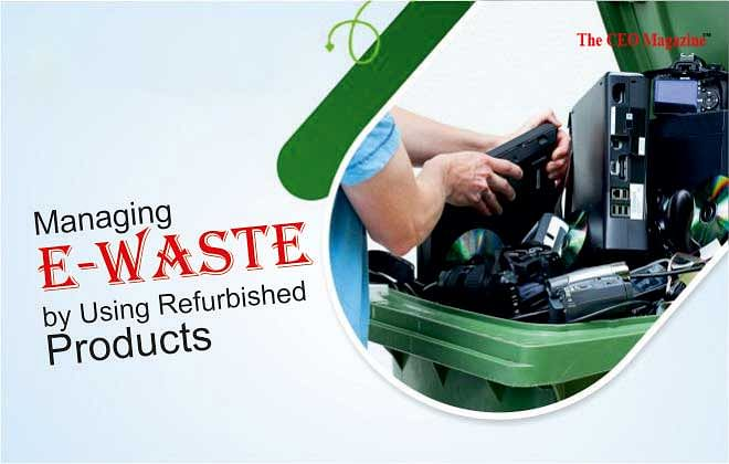 Managing E-waste by Using Refurbished Products