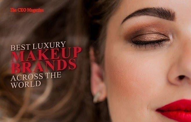 Best Luxury Makeup Brands Across The World
