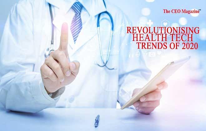 REVOLUTIONISING HEALTH TECH TRENDS OF 2020