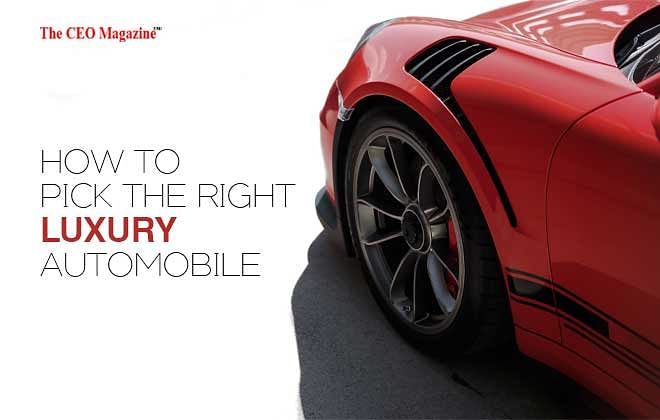 How to Pick The Right Luxury Automobile