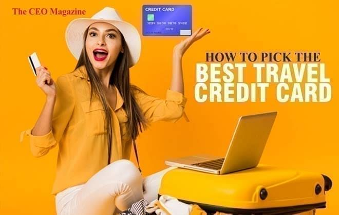 THE ULTIMATE GUIDE TO PICKING THE BEST TRAVEL CREDIT CARD