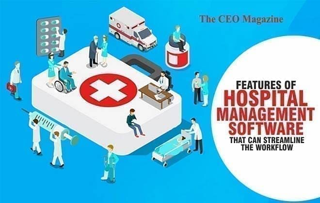 Features of Hospital Management Software That Can Streamline the Workflow