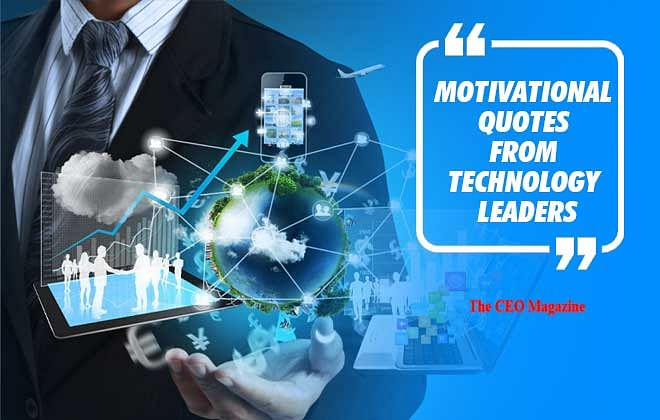 MOTIVATIONAL QUOTES BY TECHNOLOGY LEADERS