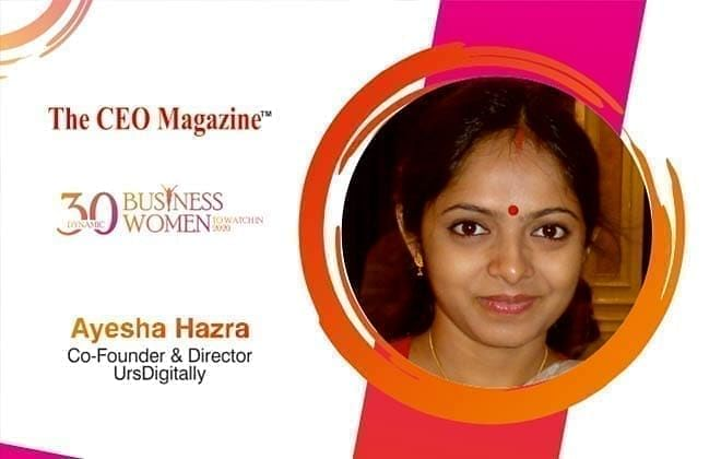AYESHA HAZRA – A FEARLESS INDEPENDENT ENTREPRENEUR DRIVEN BY CREATIVITY