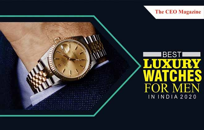 Best Luxury Watches for Men in India 2020