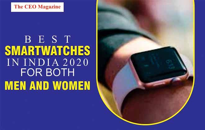 Best Smartwatches In India 2020 for both men and women