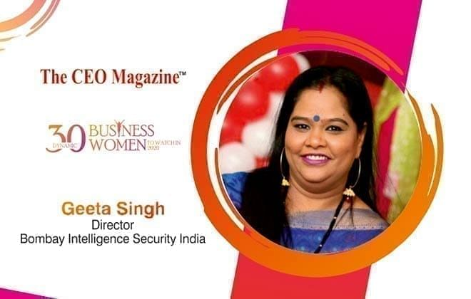 BOMBAY INTELLIGENCE SECURITY INDIA, LARGEST NETWORK OF SECURITY SOLUTIONS WITH GEETA SINGH IN LEADERSHIP ROLE