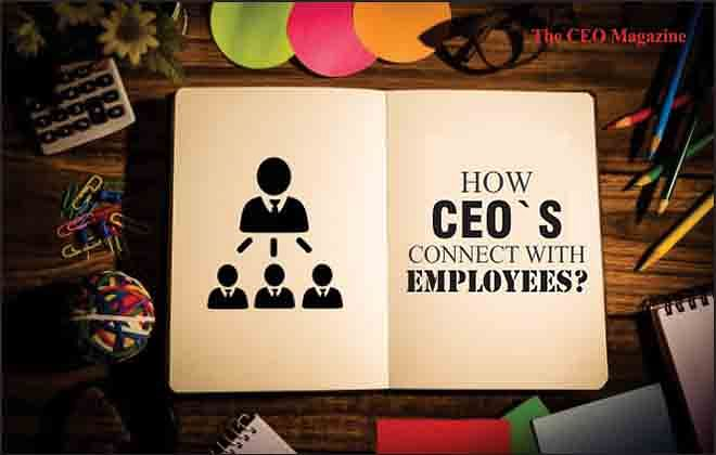 HOW CEOS CAN CONNECT WITH THEIR EMPLOYEES?