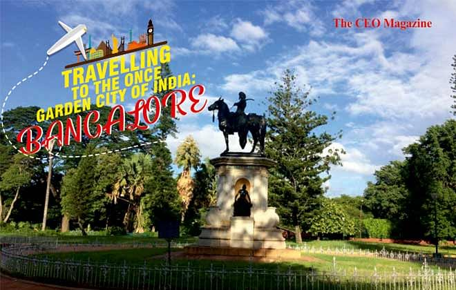TRAVELLING TO THE ONCE GARDEN CITY OF INDIA: BANGALORE
