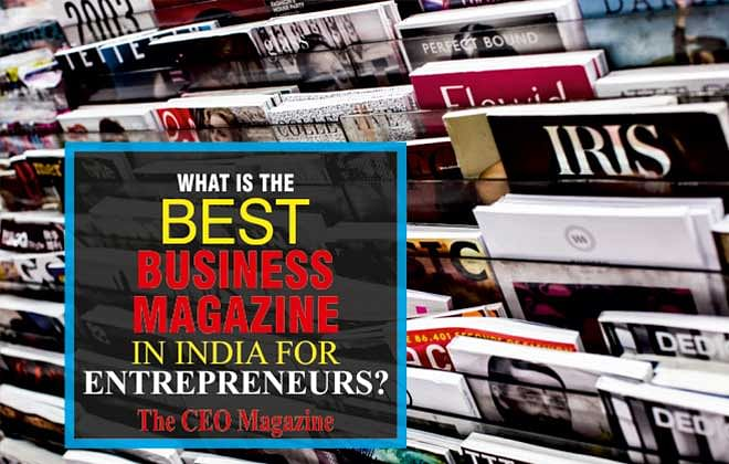 Which is the Best Business Magazine in India for Entrepreneurs?