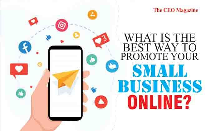 WHAT IS THE BEST WAY TO PROMOTE YOUR SMALL BUSINESS ONLINE?