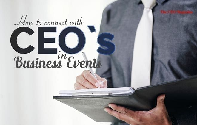 HOW TO CONNECT WITH THE CEO IN BUSINESS EVENTS?