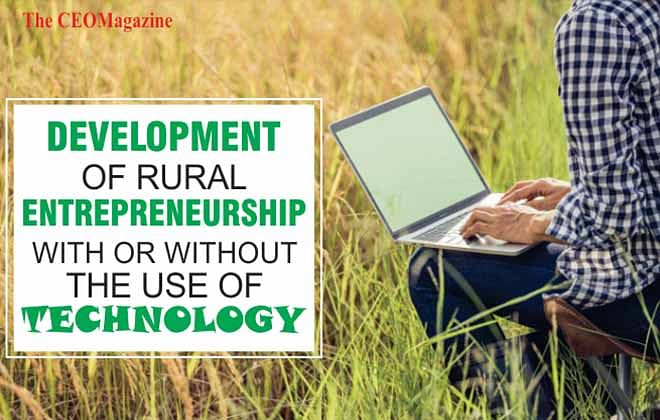 DEVELOPMENT OF RURAL ENTREPRENEURSHIP WITH OR WITHOUT THE USE OF TECHNOLOGY