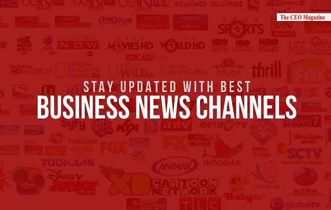 STAY UPDATED WITH BEST BUSINESS NEWS CHANNELS