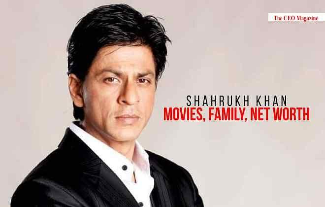 SHAHRUKH KHAN, MOVIES, FAMILY, NET WORTH