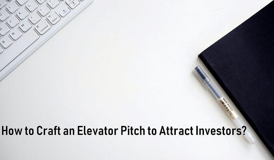 How to Craft an Elevator Pitch to Attract Investors?