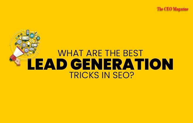 What Are The Best Lead Generation Tricks In SEO?