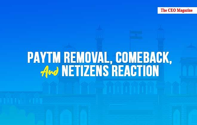 Paytm Removal, Comeback and Netizens Reaction