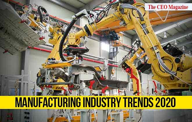 MANUFACTURING INDUSTRY TRENDS 2020