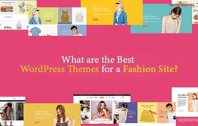 What are the Best WordPress Themes for a Fashion Site?