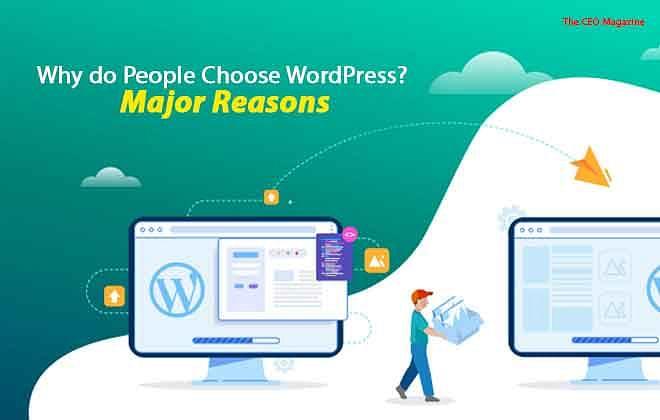 Why do People Choose WordPress? Major Reasons