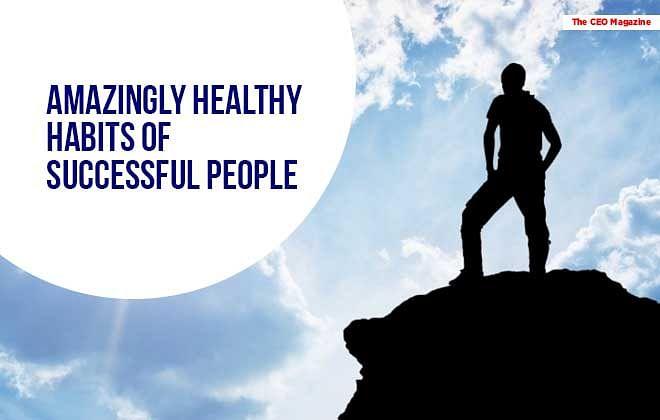 Top 10 Healthy Habits of Successful People