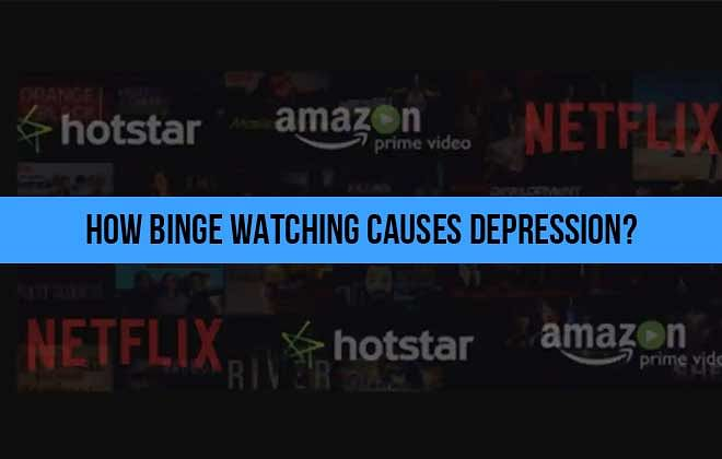 HOW BINGE WATCHING CAUSES DEPRESSION?
