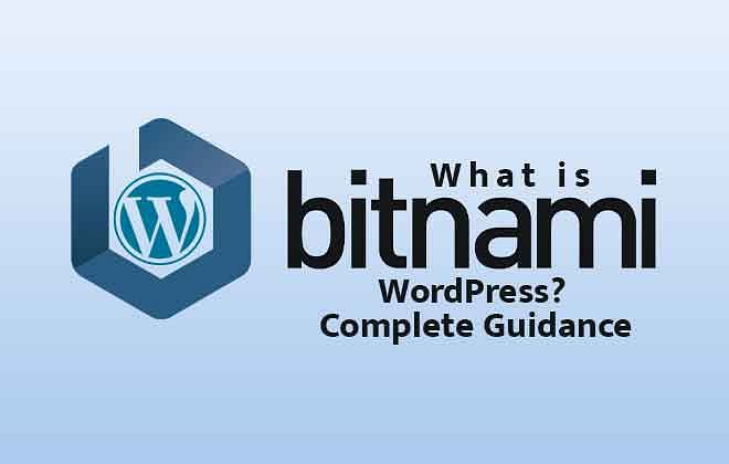 What is Bitnami WordPress? Complete Guidance