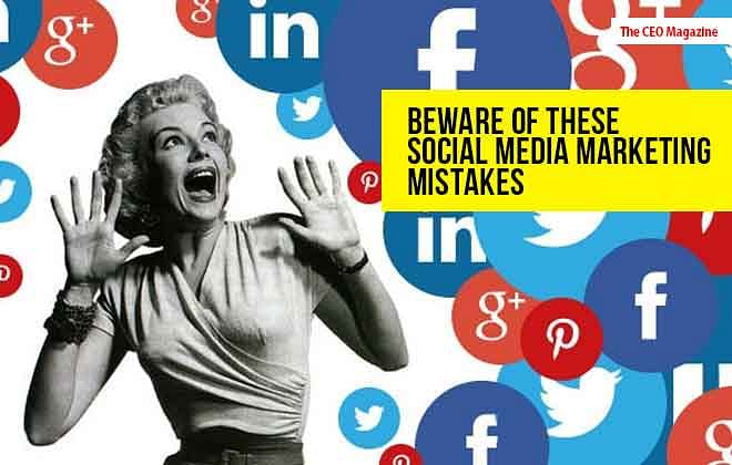 BEWARE OF THESE SOCIAL MEDIA MARKETING MISTAKES