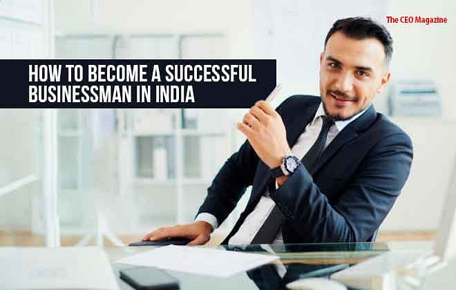 How to Become a Successful Businessman in India?