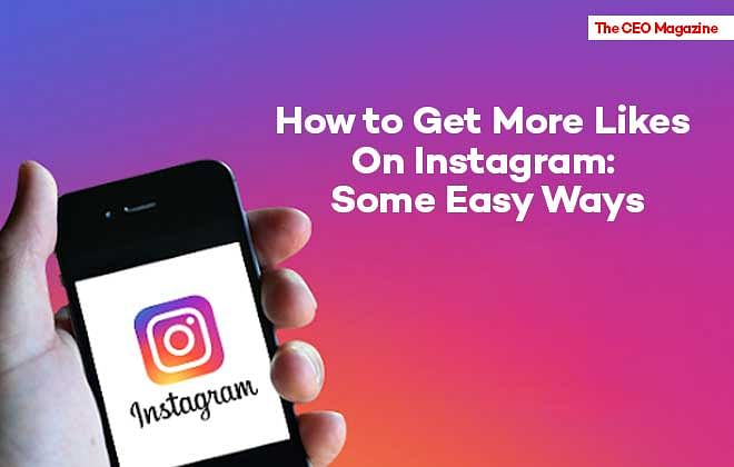 How to Get More Likes On Instagram : Some Easy Ways