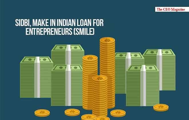 SIDBI, Make in Indian Loan for Entrepreneurs (SMILE)
