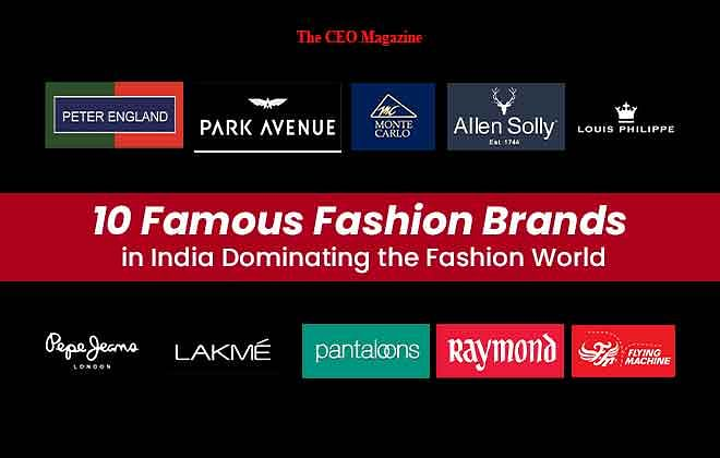 10 Famous Fashion Brands in India Dominating the Fashion World