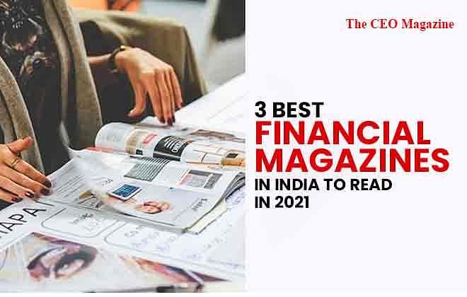 3 Best Financial Magazines in India to Read in 2021