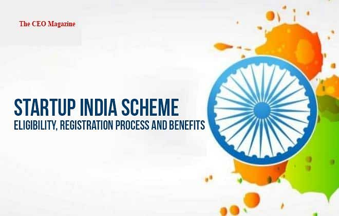 Startup India Scheme- Eligibility, Registration Process and Benefits