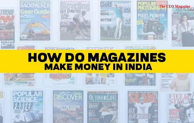 How do Magazines Make Money in India