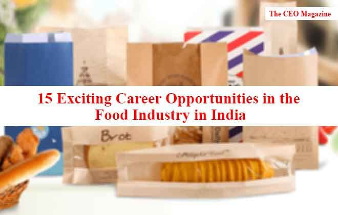 15 Exciting Career Opportunities in the Food industry in India