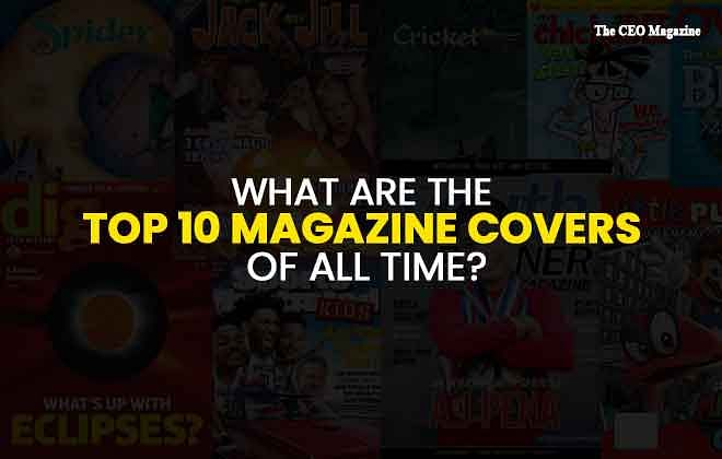 What are the Top 10 Magazine Covers of All Time?