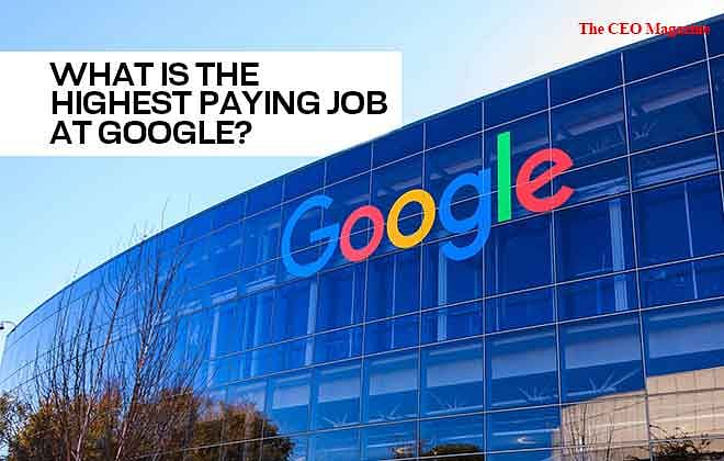 What is the Highest Paying Job at Google?