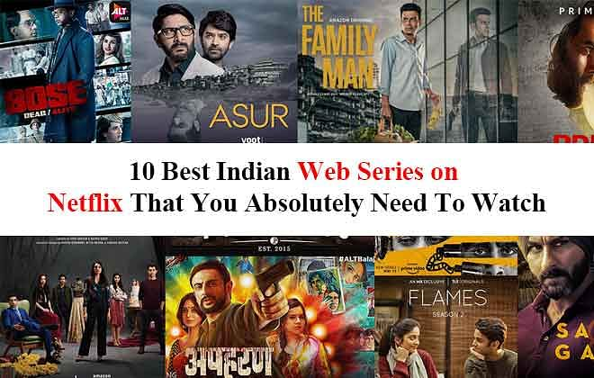 10 Best Indian Web Series on Netflix  That You Absolutely Need To Watch