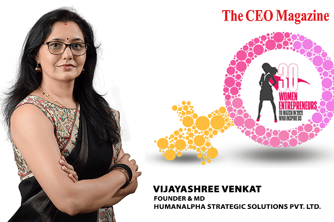 """Vijayashree Venkat, Self-Made Entrepreneur Personifying Her Vision of """"Making A Difference in Lives"""" With Humanalpha Strategic Solutions Pvt. Ltd."""